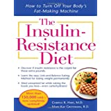 The Insulin-Resistance Diet--Revised and Updated: How to Turn Off Your Body&#39;s Fat-Making Machineby Cheryle R. Hart