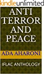 ANTI - TERROR AND PEACE: IFLAC ANTHOLOGY