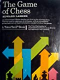 img - for The Game of Chess: The Strategy and Tactics of Expert Play for Amateurs of All Classes. book / textbook / text book