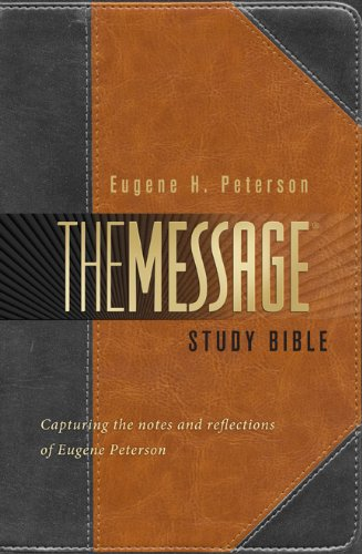 The Message Study Bible: Capturing the Notes and Reflections of Eugene H. Peterson, Eugene H. Peterson, Lonnie Berger
