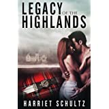 Legacy of the Highlands (Legacy Series Book One)by Harriet Schultz
