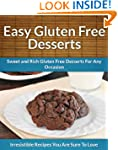 Gluten Free Desserts: Sweet and Rich...