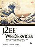 J2EE Web Services: XML SOAP WSDL UDDI WS-I JAX-RPC JAXR SAAJ JAXP