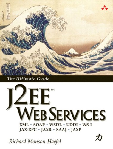 J2EE Web Services: XML SOAP WSDL UDDI WS-I JAX-RPC JAXR SAAJ JAXP