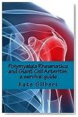 Polymyalgia Rheumatica and Giant Cell Arteritis: a survival guide