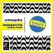Atra��o Presents: Music From Brazil
