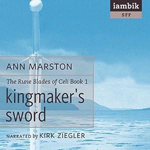 Kingmaker's Sword: Rune Blades of Celi, Book 1 | [Ann Marston]