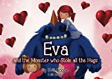 img - for Eva and the Monster Who Stole all the Hugs book / textbook / text book