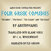 Four Greek Comedies: 'The Birds', 'The Frogs', 'The Clouds', and 'The Peace' | [Aristophanes, C. A. Wheelwright (translator)]