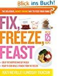 Fix, Freeze, Feast: The Delicious, Mo...