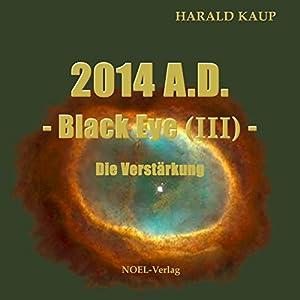 2014 A.D.: Die Verstärkung (Black Eye 3) Hörbuch