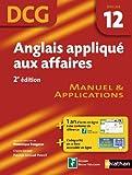 Anglais appliqué aux affaires - Epreuve DCG 12 - Manuel et applications