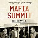 Mafia Summit: J. Edgar Hoover, the Kennedy Brothers, and the Meeting That Unmasked the Mob (       UNABRIDGED) by Gil Reavill Narrated by Keith Szarabajka