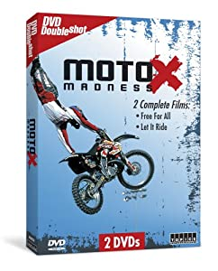 Moto X Madness: 2 Complete Films - Free For All & Let It Ride