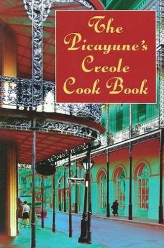 The Picayune's Creole Cook Book (American Antiquarian Cookbook Collection) by The Picayune