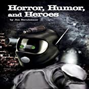 Horror, Humor, And Heroes | [Jim Bernheimer]