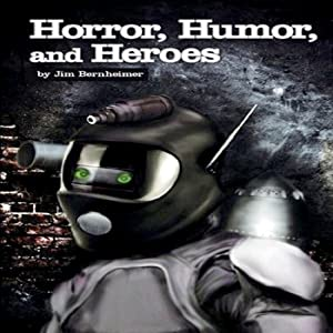 Horror, Humor, And Heroes Audiobook