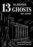 13 Alabama Ghosts and Jeffrey: Commemorative Edition