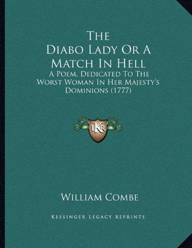 The Diabo Lady or a Match in Hell: A Poem, Dedicated to the Worst Woman in Her Majesty's Dominions (1777)