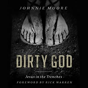 Dirty God: Jesus in the Trenches | [Johnnie Moore]