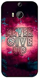 Snoogg Never Give Up Designer Protective Back Case Cover For Htc One M8