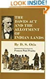 The Dawes Act and the Allotment of Indian Lands (The Civilization of the American Indian Series)