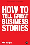 img - for How to Tell Great Business Stories book / textbook / text book