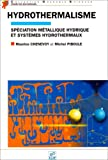 Hydrothermalisme : Spciation mtallique hydrique et systmes hydrothermaux