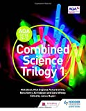 img - for AQA GCSE (9-1) Combined Science Trilogy Student Book 1 by Nick Dixon (2016-06-24) book / textbook / text book
