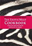 The Exotic Meat Cookbook: From Antelope to Zebra
