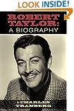 Robert Taylor: A Biography