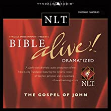 Bible Alive! NLT Gospel of John  by Tyndale House Publishers Narrated by Stephen Johnston