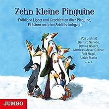 Zehn kleine Pinguine: Fröhliche Lieder und Geschichten über Pinguine, Eisbären und eine Schlittschuhgans Hörbuch von  div. Gesprochen von: Gerhard Schöne, Bettina Göschl, Matthias Meyer-Göllner, Rolf Nagel, Ulrich Maske