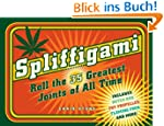 Spliffigami: Roll the 35 Greatest Joi...