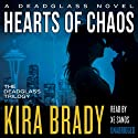 Hearts of Chaos: Deadglass, Book 3 Audiobook by Kira Brady Narrated by Xe Sands