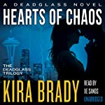 Hearts of Chaos: Deadglass, Book 3 (       UNABRIDGED) by Kira Brady Narrated by Xe Sands