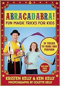 Abracadabra!: Fun Magic Tricks for Kids