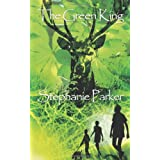 The Green Kingby Stephanie Parker