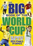 Big Book of the World Cup, The : The...