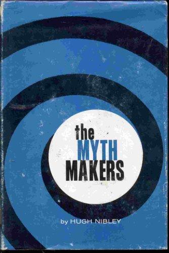 The myth makers, HUGH NIBLEY