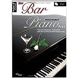 """Der Bar Piano Profi: Stilvolle Barpiano-Techniken und ihre professionelle Umsetzung (inkl. Audio-CD)von """"Michael Gundlach"""""""