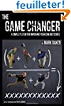 The Game Changer: A Simple System for...