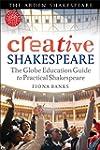 Creative Shakespeare: The Globe Educa...