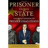 Prisoner of the State: The Secret Journal of Premier Zhao Ziyang ~ Ziyang Zhao