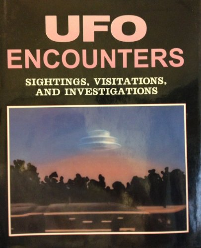 Ufo Encounters: Sightings, Visitations, and Investigations