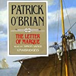 The Letter of Marque: Aubrey/Maturin Series, Book 12 (       ABRIDGED) by Patrick O'Brian Narrated by Tim Pigott-Smith