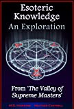 Esoteric Knowledge, An Exploration: From 'The Valley of Supreme Masters'