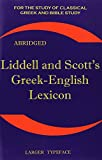 Liddell and Scotts Greek-English Lexicon, Abridged: Original Edition, Republished in Larger and Clearer Typeface (Greek Edition)