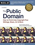 The Public Domain: How to Find & Use Copyright-Free Writings, Music, Art & More