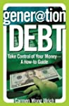 Generation Debt: Take Control of Your...